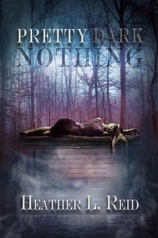 Pretty Dark Nothing Heather L. Reid
