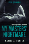 My Masters' Nightmare Season 1, Episodes 1 - 5 (The My Masters' Nightmare Collection, #1)