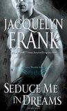 Seduce Me in Dreams (A Three Worlds Novel, #1)