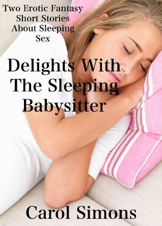 Delights With The Sleeping Babysitter Carol Simons