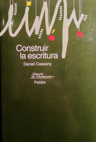 Construir la escritura  by  Daniel Cassany