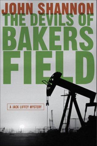 The Devils of Bakersfield (Jack Liffey, #10)  by  John Shannon