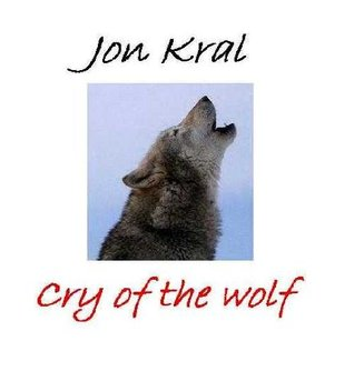 Cry of the Wolf  by  Jon Kral