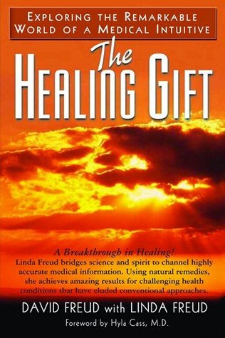 The Healing Gift: Exploring the Remarkable World of a Medical Intuitive  by  David Freud