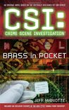 Brass in Pocket (CSI: Crime Scene Investigation, #12)