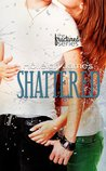 Shattered (Fractured, #2)