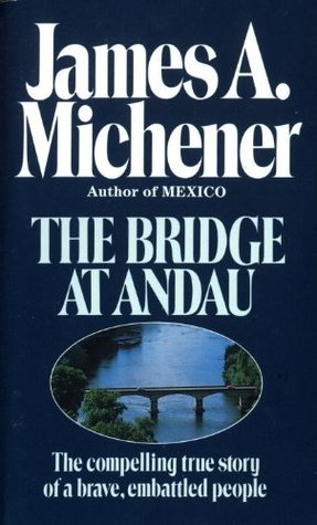 a criticism of the bridge at andau by james a michener Criticism on bridge at andau by john franklin the bridge at andau was written in the mid 1950's by james a michener this is a documentary on the account of hungary.