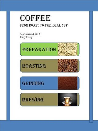 Coffee - From Roast To The Ideal Cup Rudy Reteig