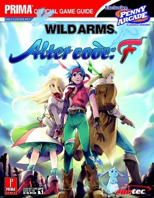 Wild Arms: Alter Code F  by  Prima Publishing