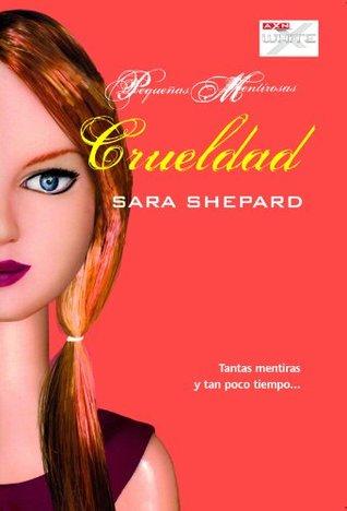 Crueldad (Pequeñas Mentirosas, #7)