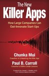 The New Killer Apps: How Large Companies Can Out-Innovate Start-Ups