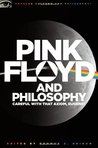 Pink Floyd and Philosophy: Careful with that Axiom, Eugene!