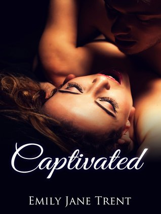 Captivated (Adam & Ella #1) by Emily Jane Trent