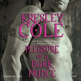 Audiobook Review: Pleasure of a Dark Prince by Kresley Cole (@kresleycole, @petkoff)