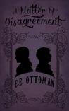 A Matter of Disagreement by E.E. Ottoman