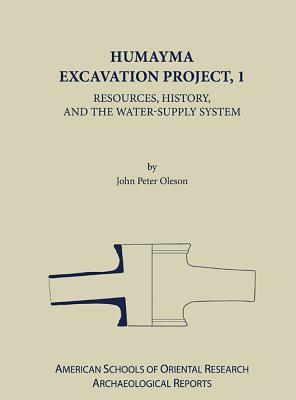 Humayma Excavation Project, 1: Resources, History, and the Water-Supply System  by  John Oleson