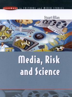 Media, Risk & Science Stuart Allan