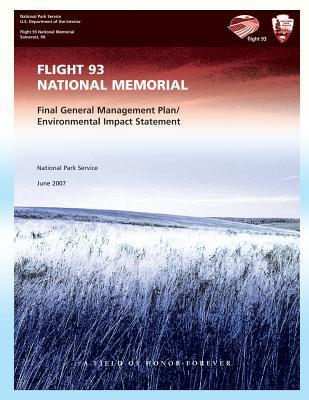Flight 93 National Memorial: Final General Management Plan/Environmental Impact Statement U.S. National Park Service