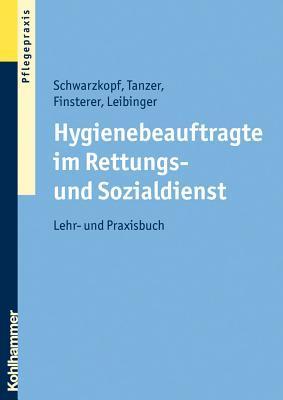 Hygienebeauftragte Im Rettungs- Und Sozialdienst: Lehr- Und Praxisbuch  by  Brigitte Finsterer