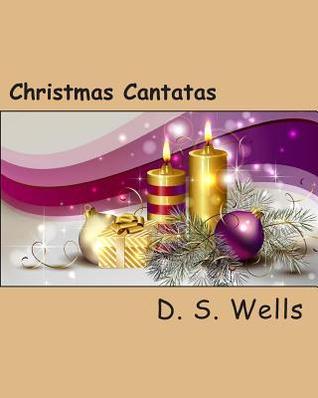 Christmas Cantatas D S Wells
