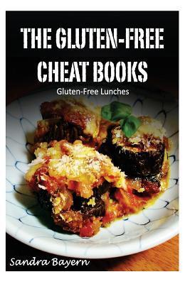 Gluten-Free Lunches  by  Sandra Bayern