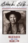 Black Elk: The Sacred Ways of a Lakota