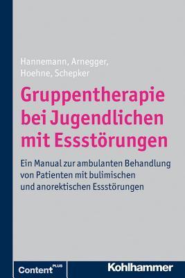 Gruppentherapie Bei Jugendlichen Mit Essstorungen: Ein Manual Zur Ambulanten Behandlung Von Patienten Mit Bulimischen Und Anorektischen Essstorungen  by  Claudia Arnegger