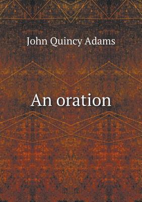 An Oration John Quincy Adams