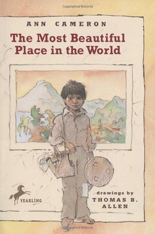 The Most Beautiful Place in the World  by Ann Cameron, Thomas B. Allen (Illustrator <a class='fecha' href=