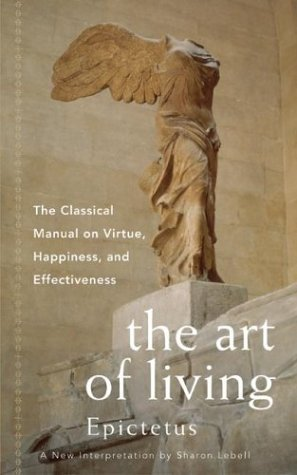 The Art of Living: The Classical Manual on Virtue, Happiness and Effectiveness (Paperback)