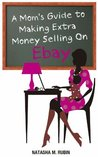 A Mom's Guide To Making Extra Money Selling On Ebay