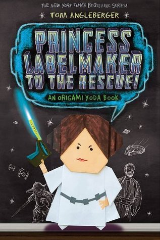 Princess Labelmaker to the Rescue: An Origami Yoda Book (Origami Yoda #5)