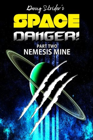 Space Danger! Nemesis Mine Doug Strider