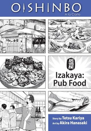Oishinbo: à la Carte, Vol. 7: Izakaya - Pub Food  by  Tetsu Kariya