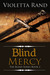 Blind Mercy (Blind, #2) by Violetta Rand