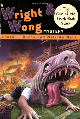 The Case of the Prank that Stank (Wright & Wong, #1) Laura J. Burns