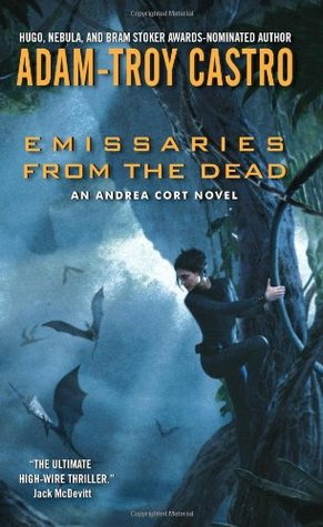 Emissaries from the Dead - Adam-Troy Castro