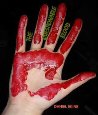 The Questionable Blood  by  Daniel Ekine