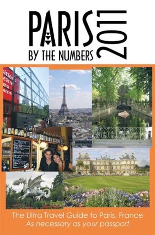 PARIS By The Numbers 2011  by  Kathleen Goodman