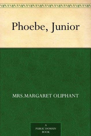 Phoebe, Junior Margaret Oliphant