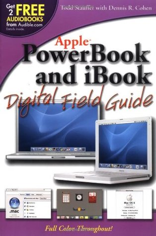 PowerBook and iBook Digital Field Guide  by  Todd Stauffer