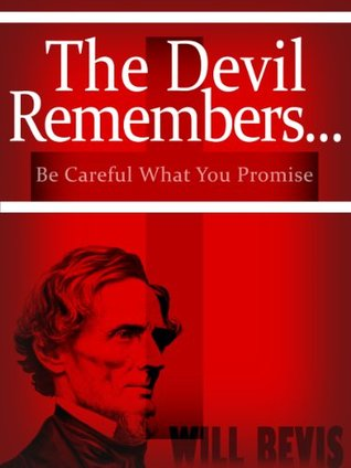 The Devil Remembers: Be Careful What You Promise Will Bevis