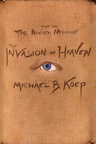 The Invasion of Heaven (The Newirth Mythology #1)