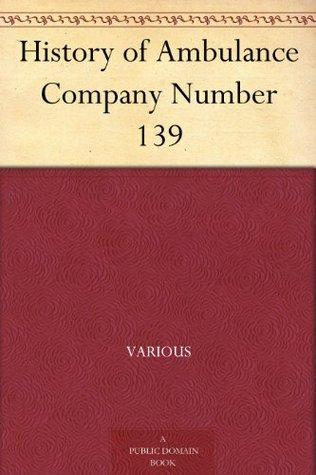 History of Ambulance Company Number 139 Various