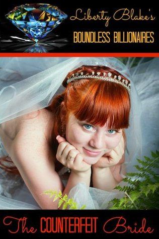 The Counterfeit Bride (Boundless Billionaires)
