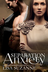 Separation Anxiety by Lisa Suzanne