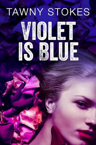 Violet is Blue by Tawny Stokes