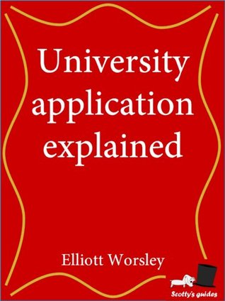 University Application Explained Elliott Worsley