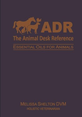The Animal Desk Reference Melissa Shelton