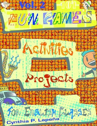 101 Fun Games, Activities and Projects for English Classes, vol. 2 Cynthia Lapena